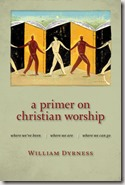 A Primer on Christian Worship by William Dyrness