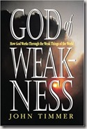 God of Weakness by John Timmer