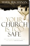 Your Church Is Too Safe by Mark Buchanan